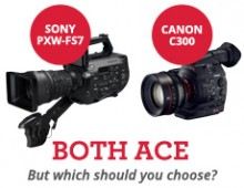 Sony PXW-FS7 OR Canon C300?