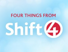4 Things from Shift 4 – Our May 2016 Newsletter